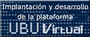 Implantación y desarrollo de la plataforma UBUVirtual